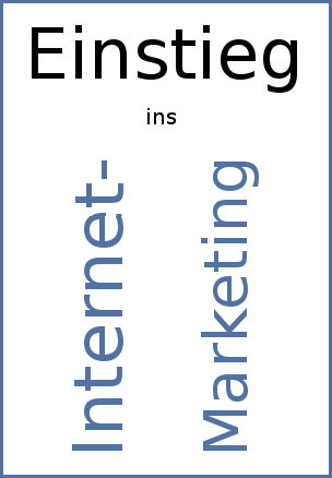 Einstieg ins Internet Marketing